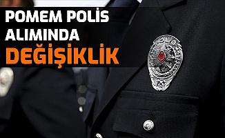 SON DAKİKA: Polis Akademisi POMEM Polis Alımında Değişiklik!