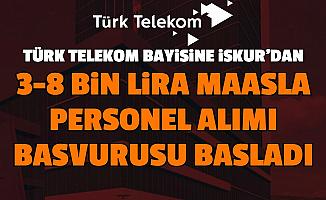 Türk Telekom Bayisine 3-8 Bin Lira Maaşla Personel Alımı: Başvurusu İŞKUR'da Başladı 2021