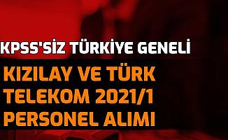 Türk Telekom ve Kızılay 2021/1 Personel Alımı: KPSS'siz Türkiye Geneli