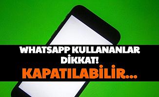 Son Dakika... WhatsApp Kullananlar Dikkat: WP Kapanabilir