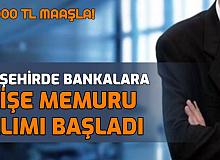 11 Şehirde Bankalara 4 Bin TL Maaşla Gişe Memuru Alımı Başvurusu Başladı