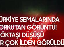 Birçok İlden Görüntülendi! Türkiye'ye Göktaşı mı Düştü?