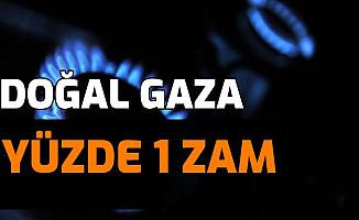 BOTAŞ Açıkladı: Doğal Gaza Yüzde 1 Zam Gelecek