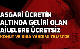"""CHP TBMM'ye Sundu: """"Asgari Ücretin Altında Geliri Olan Aileye Devlet Ücretsiz Konut Versin"""""""
