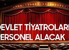 Devlet Tiyatroları Genel Müdürlüğü Personel Alımı Başvuruları Sona Eriyor