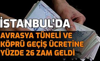 İstanbul'da Köprü ve Avrasya Tüneli Geçiş Ücretine Yüzde 26 Zam: İşte Yeni Fiyatlar