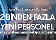 Kamuya KPSS Şartlı ve KPSS Şartsız 12 Binden Fazla Yeni Personel Alınacak (Memur, İcra Katibi, Sağlık Personeli ve Askeri Personel)