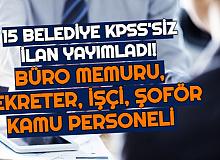 KPSS'siz 15 Belediye'ye Personel Alımı: İşte Sekreter, Büro Memuru, İşçi Alımı