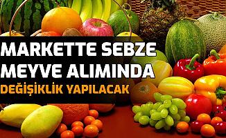 Meyve Sebze Alımı Satımında Değişiklik: Artık Marketlerde...
