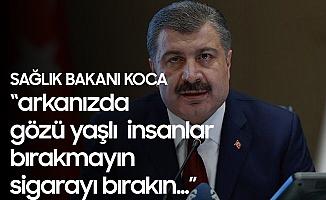 Sağlık Bakanı Fahrettin Koca'dan 'Sigarayı Bırakma Günü' Mesajı : Arkanızda Gözü Yaşlı İnsanlar Bırakmayın, Sigarayı Bırakın