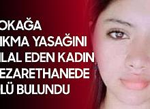 Sokağa Çıkma Yasağını İhlal Eden Genç Kadın Nezarethanede Ölü Bulundu