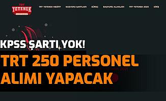 Tecrübe ve KPSS Şartı Yok: TRT 250 Personel Alımı Yapacak