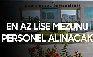 Tekirdağ Namık Kemal Üniversitesi'ne En Az Lise Mezunu Personel Alınacak
