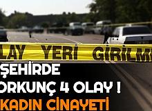 4 Şehirde Korkunç Olay: 4 Kadın Cinayeti