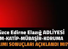 Düzce , Elazığ , Edirne Adliyesi İnfaz Koruma Memuru, Katip, Mübaşir Alımı Sonuçları Açıklandı mı?