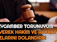 Emekli Hakim ve Avukat Kızlarını, Peygamber Torunuyum Diyerek Dolandırdı