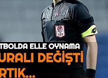 Futbol Kuralında Değişiklik: Elle Oynamada O Durumlarda Düdük Çalmayacak