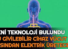 Giyilebilir Cihaz Geliştirildi: İnsanın Vücut Isısından Elektrik Üretilecek