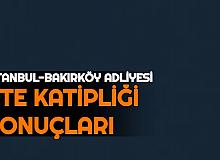İstanbul Anadolu ve Bakırköy Adliyesi CTE Katipliği Sonuçları