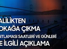 İstanbul Valiliği'nden Sokağa Çıkma Yasağı Günleri ve Saatleri Açıklaması