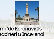 İzmir'de Koronavirüs Tedbirleri Güncellendi! İşte Son Kararlar