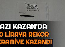 Kazı Kazan'da Rekor İkramiye Kazandı