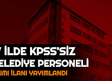 KPSS Şartı Yok: 17 Şehirde Belediye Personeli Alımı Yapılacak