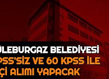 Lüleburgaz Belediyesi 5 Kadroya KPSS'siz ve 1 Kadroya 60 KPSS ile Personel Alımı Başvurusu Başladı