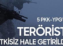 Milli Savunma Bakanlığı Açıkladı! 5 Bölücü Terörist Etkisiz Hale Getirildi