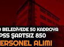 Son Dakika: 20 Belediyeye KPSS'siz 850 Personel ve Memur Alımı Başvurusu Başladı