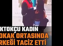 TikTokçu Kadından Sokak Ortasında Erkeğe Taciz Videosu