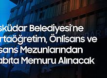 Üsküdar Belediyesi'ne Ortaöğretim, Önlisans ve Lisans Mezunlarından Zabıta Memuru Alımı Yapılacak