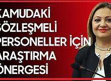26 Milletvekili İmzaladı! Kamudaki Süresiz Sözleşmeli Personel için Araştırma Önergesi
