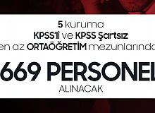 5 Kuruma KPSS'li ve KPSS'siz 669 Personel Alımı Yapılacak (En az ortaöğretim)