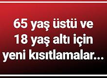 65 Yaş Üstü ve 18 Yaş Altı için Yeni Kararlar Açıklandı