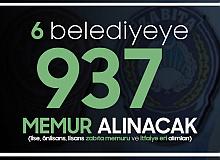 6 Belediyeye 937 Açıktan Memur Alımı Yapılacak ( Lise, Önlisans ve Lisans Zabıta Memuru Alımı ve İtfaiye Eri Alımları)