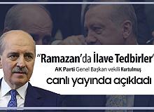 """AK Parti Genel Başkanvekili Kurtulmuş Açıkladı: """"Ramazan'da İlave Kısıtlama"""""""