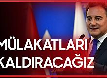 Ali Babacan : Mülakatları Kaldıracağız