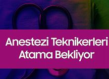 """""""Anestezi Teknikerleri Atama Bekliyor"""""""