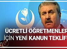 BBP Genel Başkanı Mustafa Destici'den Ücretli Öğretmen Maaşları için Kanun Teklifi