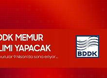 BDDK Memur Alımı için Başvurularda Sona Geliniyor