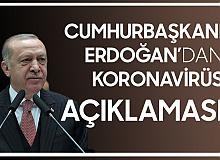 Cumhurbaşkanı Erdoğan'dan Koronavirüs Açıklaması: Bir Kardeşiniz Olarak Ricam...