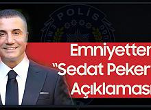Emniyet'ten 'Sedat Peker' Açıklaması