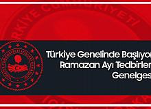İçişleri Bakanlığı'ndan Türkiye Genelinde Uygulanması için Ramazan Tedbirleri Genelgesi