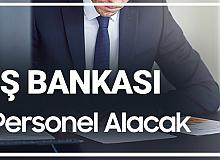 İş Bankası Personel Alımı Başvuruları Devam Ediyor