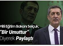"""Milli Eğitim Bakanı, """"Bir Umuttur"""" Diyerek Paylaştı"""