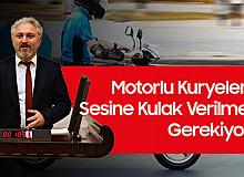 Murat Çepni: Motorlu Kuryelerin Sesine Kulak Verilmelidir