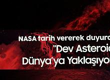 NASA'dan Flaş Açıklama: Dev Asteroid Dünyaya Yaklaşıyor