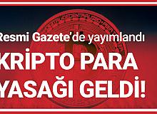 Resmi Gazete'de Yayımlandı! Ödemelerde Kripto Para Yasağı Geldi!