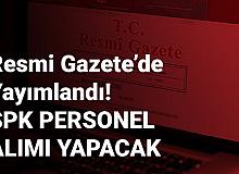 SPK Memur Alımı İlanı Resmi Gazete'de Yayımlandı